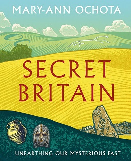 Secret Britain - Unearthing our Mysterious Past