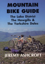 Lake District, the Howgills and the Yorkshire Dales Mountain Bike Guide
