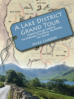 A Lake District Grand Tour - Pedalling through Lakeland: The Challenge, The History, The Wildlife, The Scones