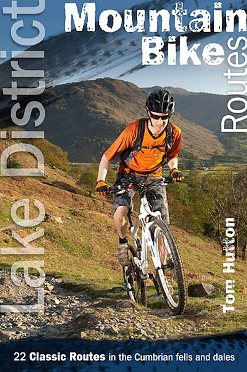 Lake District Mountain Bike Routes - 22 Classic Routes in the Cumbrian Fells and Dales