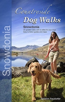 Countryside Dog Walks: Snowdonia - 20 graded walks with no stiles for your dogs