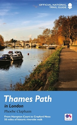 Thames Path in London - From Hampton Court to Crayford Ness: 50 miles of historic riverside walk