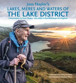 Joss Naylor's Lakes, Meres and Waters of the Lake District Loweswater to Over Water: 105 miles in the footsteps of a legend