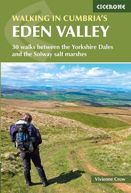 Walking in Cumbria's Eden Valley - 30 walks between the Yorkshire Dales and the Solway salt marshes
