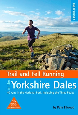 Trail and Fell Running in the Yorkshire Dales - 40 runs in the National Park, including the Three Peaks