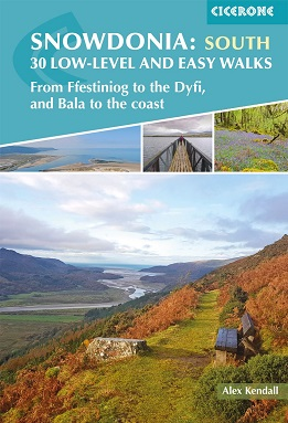 Snowdonia: 30 Low-level and easy walks - South From Ffestiniog to the Dyfi, and Bala to the coast