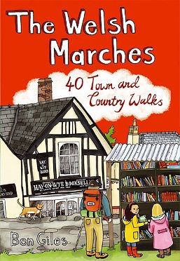 Welsh Marches: 40 Town & Country Walks