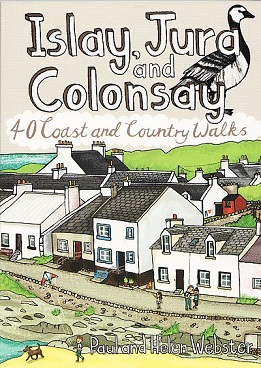 Islay, Jura and Colonsay - 40 Coast and Country Walks