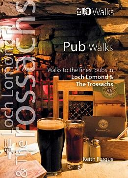 Top 10 Walks - Pub Walks: Walks to the finest pubs in Loch Lomond & the Trossachs