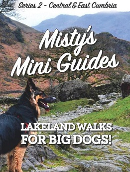 Misty's Mini Guides - Lakeland Walks for Big Dogs (Central & East Cumbria)