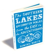 The Southern Lakes – 40 Shorter Walks from the Easy to the Adventurous