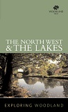 Exploring Woodland: The Northwest & The Lake District