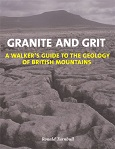 Granite and Grit - A Walker's Guide to the Geology of British Mountains