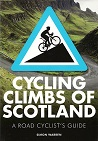 Cycling Climbs of Scotland - A Road Cyclists Guide