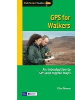 Pathfinder Guide: GPS for Walkers - an introduction to GPS and digital maps