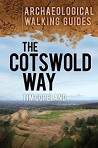 The Cotswold Way - An Archaeological Walking Guide