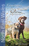 Countryside Dog Walks: North East Wales - 20 graded walks with no stiles for your dogs
