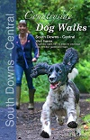 Countryside Dog Walks: South Downs - Central