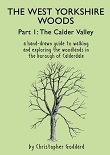 The West Yorkshire Woods Part 1: The Calder Valley
