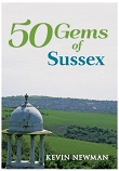 50 Gems of Sussex: The History & Heritage of the Most Iconic Places