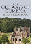 The Old Ways of Cumbria: History & Landscape