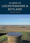 50 Gems of Leicestershire & Rutland