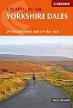 Cycling in the Yorkshire Dales - 24 circular rides and a 6-day tour