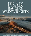 Peak Bagging: Wainwrights  - 45 routes designed to complete all 214 of Wainwright's Lake District fells in the most efficient way