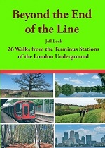 Beyond The End Of The Line - Walks from Tube Terminus Stations