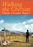 Walking the Cheviots - Classic Circular Routes