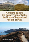 Walking guide to the County Tops of Wales, the North of England and the Isle of Man