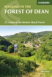 Walking in the Forest of Dean: 25 Routes in the Historic Royal Forest