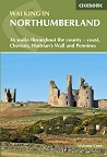 Walking in Northumberland - 36 walks throughout the national park - coast, Cheviots, Hadrian's Wall and Pennines
