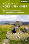 Walking in the North Pennines - 50 Walks in England's remotest Area of Outstanding Natural Beauty