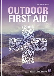 Outdoor First Aid Practical Manual: essential knowledge for outdoor enthusiast