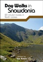 Day Walks in Snowdonia - 20 circular routes in North Wales
