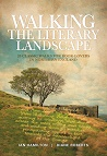 Walking the Literary Landscape - 20 Classic Walks for Book-Lovers in Northern England