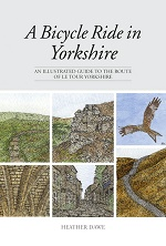 A Bicycle Ride in Yorkshire - An illustrated guide to the route of Le Tour Yorkshire