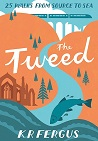 Tweed: 25 walks from source to sea