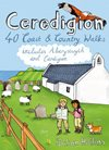 Ceredigion - 40 Coast & Country Walks including Aberystwyth & Cardigan