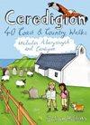 Ceredigion - 40 Coast & Country Walks including Aberystwyth & Cardigan