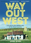 Way Out West - A Guide to the Hidden Joys of the West Country