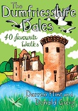 The Dumfriesshire Dales - 40 favourite Walks