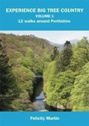 Experience Big Tree Country Volume 1 - 12 walks around Perthshire