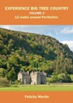 Experience Big Tree Country Volume 3 - 12 walks around Perthshire