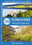 50 Yorkshire walks for all - classic strolls from 3 to 5 miles