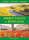 Short Scenic Walks - Ribble Valley and Bowland