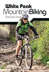 White Peak Mountain Biking - The Pure Trails