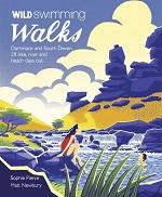 Wild Swimming Walks: Dartmoor and South Devon