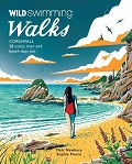 Wild Swimming Walks Cornwall: 28 coast, lake and river days out